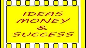 IDEAS MONEY AND SUCCESS