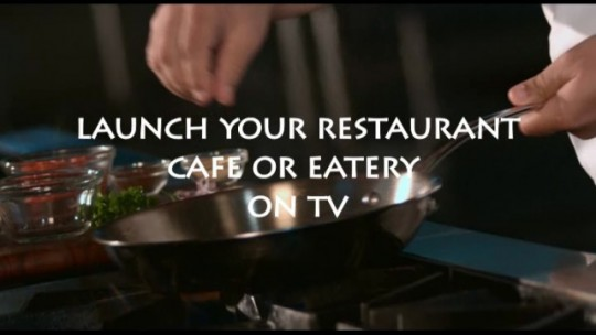 Launch your Restaurant on TV.