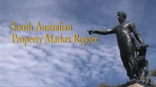 South Australia Real Estate Markeet Report.