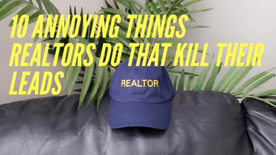 10 ANNOYING things REALTORS do that KILL their LEADS. Live Stream #715.
