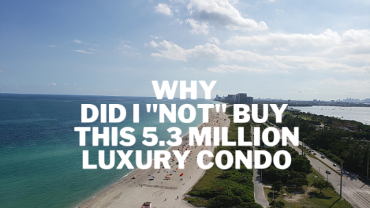Why did I NOT Buy this 5.3 Million Luxury Condo. Live Stream #727.
