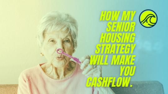 How my Senior Housing Strategy will make you Cashflow. Live Stream #728.